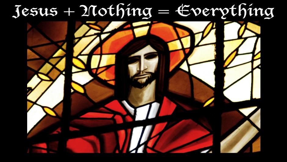 nothing jesus everything